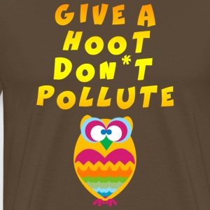 Earth Day Give A Hoot Don't Pollute - Men's Premium T-Shirt