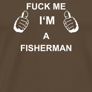 TRUST FUCK ME IN FISHERMAN - Men's Premium T-Shirt