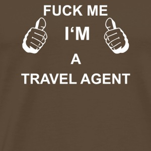 TRUST FUCK ME IN TRAVEL AGENT - Men's Premium T-Shirt