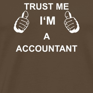 TRUST ME IN ACCOUNTANT - Men's Premium T-Shirt