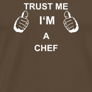 TRUST ME IN THE CHEF - Men's Premium T-Shirt