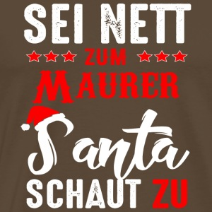 Be nice to the bricklayer Santa is watching - Men's Premium T-Shirt