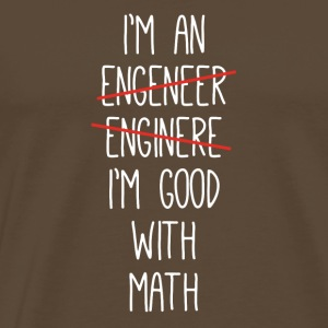 I'm An Engineer I'm Good With Math Funny - Men's Premium T-Shirt