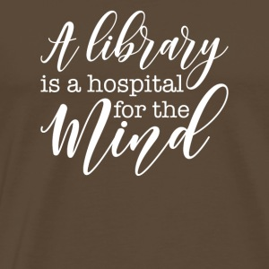 A library is a hospital for the - Men's Premium T-Shirt