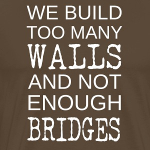 ++We build too many walls++ - Männer Premium T-Shirt