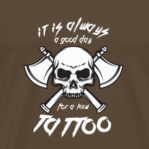 It is always a good day for a new tattoo - Männer Premium T-Shirt