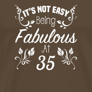It s Not Easy Being Fabulous At 35 - Men's Premium T-Shirt