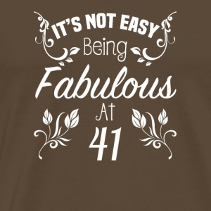 It s Not Easy Being Fabulous At 41 - Men's Premium T-Shirt
