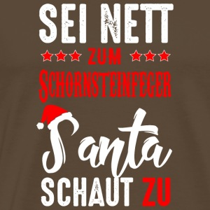 Be nice to the chimney sweep Santa is watching - Men's Premium T-Shirt