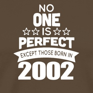 No One Is Perfect Except Those Born In 2002 - Men's Premium T-Shirt