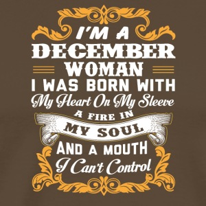 I m a December woman - Men's Premium T-Shirt