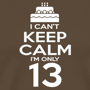 I can t keep calm I m only 13 years old - Men's Premium T-Shirt