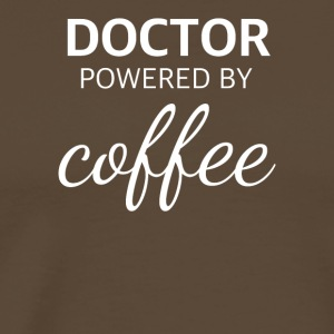 Funny DOCTOR powered by coffee design - Men's Premium T-Shirt