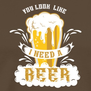 You look like I've got a beer - Men's Premium T-Shirt