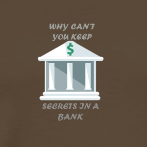 Secrets in a bank - Men's Premium T-Shirt
