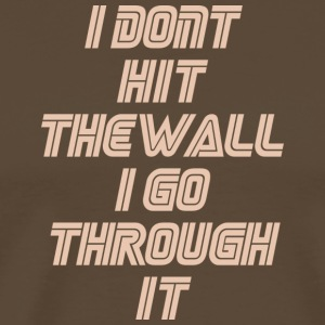 i dont hit the wall - Men's Premium T-Shirt