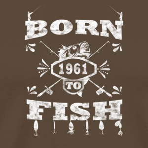 BORN TO angle FISH pêche 1961 - T-shirt Premium Homme