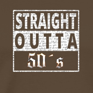 Straight outta 50s - Men's Premium T-Shirt