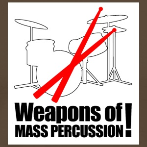 Drummer - weapon of mass percussion - Men's Premium T-Shirt
