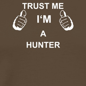 TRUST ME IN HUNTER - T-shirt Premium Homme