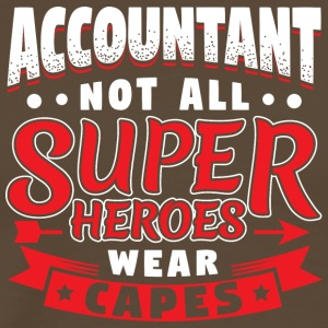 NOT ALL SUPERHEROES WEAR CAPES - ACCOUNTANT - Men's Premium T-Shirt