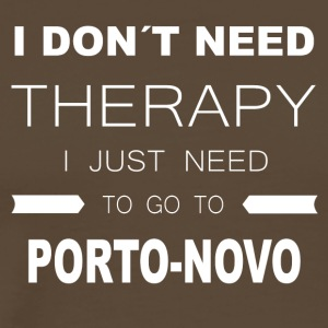 i dont need therapy i just need to go to PORTO N - Männer Premium T-Shirt