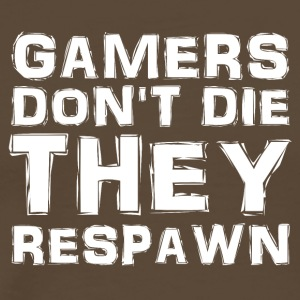 Gamers don t die they respawn - Männer Premium T-Shirt