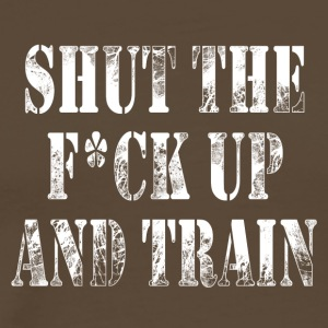 Shut the fuck up et le train - T-shirt Premium Homme