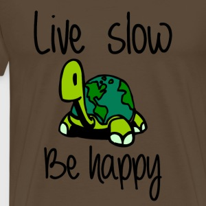 live slow be happy - T-shirt Premium Homme