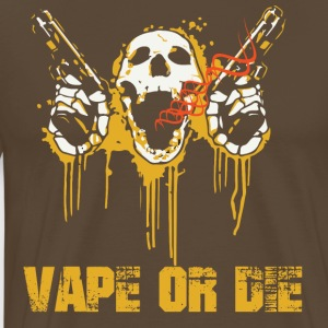 VAPE OR DIE - Men's Premium T-Shirt