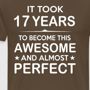 It took 17 years to become this awesome - Men's Premium T-Shirt