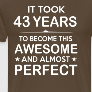 It took 43 years to become this awesome - Men's Premium T-Shirt