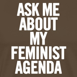 Ask Me About My Feminist Agenda White