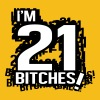 I'm 21 Bitches! - Men's Premium T-Shirt