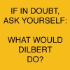 IF IN DOUBT, ASK YOURSELF: WHAT WOULD DILBERT DO? - Men's Premium T-Shirt