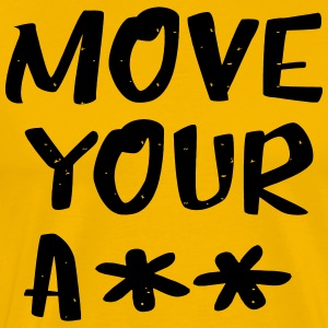 Move your ass - sportief - Mannen Premium T-shirt