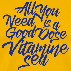 All you need is a good dose vitamine sea - Men's Premium T-Shirt