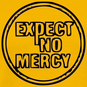 Expect no mercy - Men's Premium T-Shirt