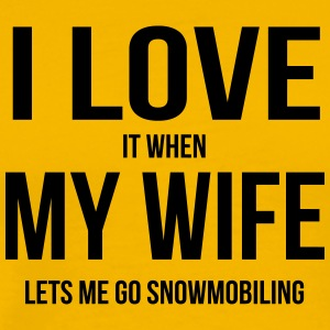 My wife says dích may drive snowmobile - Men's Premium T-Shirt