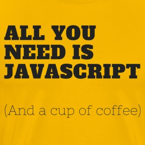 All you need is JavaScript - Men's Premium T-Shirt