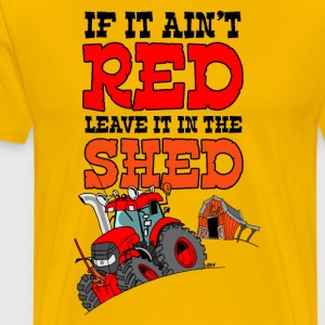 If it does not leave it leave it in the shed nosky - Men's Premium T-Shirt