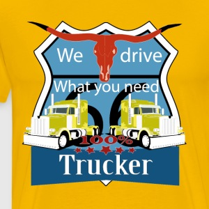 truck, truckdriver, we drive what you need - Men's Premium T-Shirt