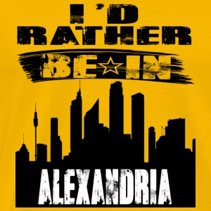 Gift Id rather be in Alexandria - Men's Premium T-Shirt