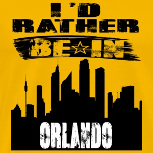 Gift Id rather be in Orlando - Men's Premium T-Shirt