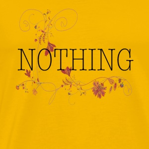 BEAUTIFUL FLOWER WITH THE word NOTHING - Men's Premium T-Shirt