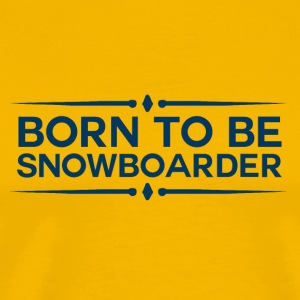 BORN TO BE SNOWBOARDER - boarder POWER - Premium T-skjorte for menn