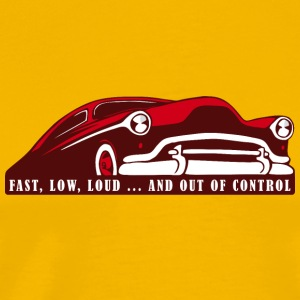 Kustom Car - Snel, Low, Loud ... And Out Of Contro - Mannen Premium T-shirt