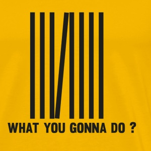 What you gonna do? - Men's Premium T-Shirt