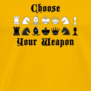 Chess Choose your weapon gift - Men's Premium T-Shirt