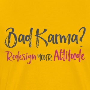 Bad Karma Redesign Din Attitude - Premium T-skjorte for menn
